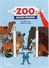 The Zoo's Grand Opening:  An ABC and Counting Book