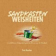 Sandkasten Weisheiten