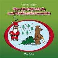 Von Christkinderln und Weihnachtsmandeln