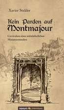 Kein Pardon Auf Montmajour:  Die Jungfrau Und Der Kriegerkonig