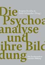 Die Psychoanalyse und ihre Bildung