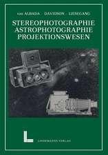 Wissenschaftliche Anwendungen der Photographie: Erster Teil: Stereophotographie Astrophotographie Das Projektionswesen