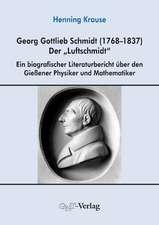 "Georg Gottlieb Schmidt (1768-1837) - der ""Luftschmidt"""