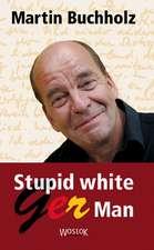 Stupid white GerMan