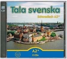 Tala svenska – Schwedisch A2+. CD-Set