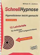 Schnellhypnose. Hypnotisieren lernen leicht gemacht