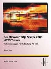 Der Microsoft SQL-Server 2008 MCTS Trainer - Vorbereitung zur MCTS-Prüfung 70-432