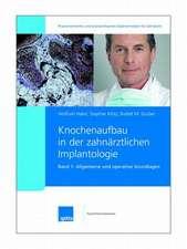 Knochenaufbau in der zahnärztlichen Implantologie. 2007/2008. Band 1 + 2 / Allgemeine und operative Grundlagen