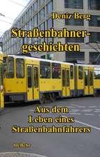Straßenbahnergeschichten - Aus dem Leben eines Straßenbahnfahrers