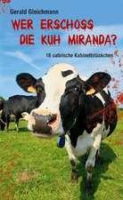 Wer erschoss die Kuh Miranda?