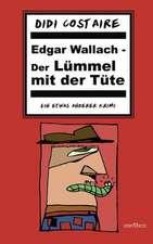 Edgar Wallach - Der Lümmel mit der Tüte