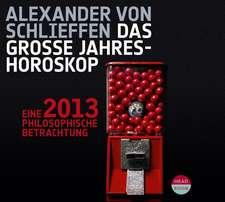 Astrologie & Leben 2013. Eine philosophische Betrachtung