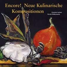 Encore! Neue Kulinarische Kompositionen