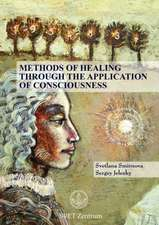 Methods of Healing Through the Application of Consciousness:  Creation of the Universe, Book 3)
