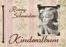 Romy Schneiders Kinderalbum