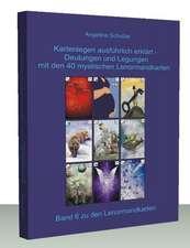 Kartenlegen ausführlich erklärt - Deutungen und Legungen mit den 40 mystischen Lenormandkarten