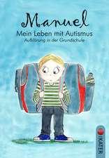 Manuel - Mein Leben mit Autismus