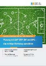 Planung mit SAP ERP, BW und BPC - das richtige Werkzeug auswählen