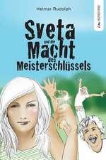 Sveta Und Die Macht Des Meisterschlussels:  Das Buch Mit Sieben Siegeln