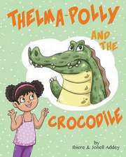 Thelma-Polly and the Crocodile