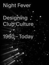 Night Fever: A Design History of Club Culture
