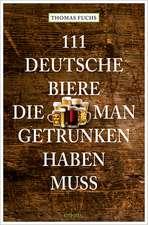 111 Deutsche Biere, die man getrunken haben muss
