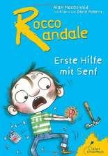 Rocco Randale 09 - Erste Hilfe mit Senf