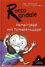 Rocco Randale 10. Vampirjagd mit Tomatensuppe