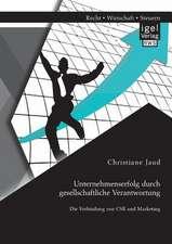 Unternehmenserfolg Durch Gesellschaftliche Verantwortung:  Die Verbindung Von Csr Und Marketing