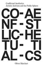 Conflictual Aesthetics – Artistic Activism and the Public Sphere