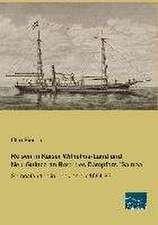 Reisen in Kaiser Wilhelms-Land und Neu-Guinea an Bord des Dampfers ´Samoa´