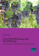 Über Weinfälschung und Weinfärbung