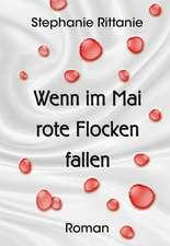 Wenn im Mai rote Flocken fallen