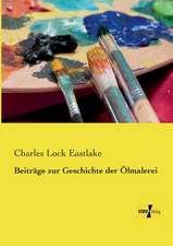Beiträge zur Geschichte der Ölmalerei