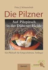 Die Pilzner. Auf Pilzpirsch in der Dübener Heide