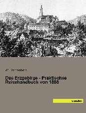 Das Erzgebirge - Praktisches Reisehandbuch von 1888