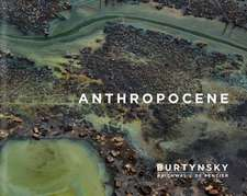 Edward Burtynsky: Anthropocene