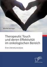 Therapeutic Touch Und Deren Effektivitat Im Onkologischen Bereich:  Eine Literaturanalyse