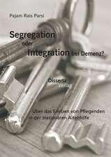 Segregation Oder Integration Bei Demenz? Uber Das Erleben Von Pflegenden in Der Stationaren Altenhilfe:  Deutsche Bevolkerungspolitik in Ostoberschlesien 1939-1945