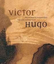 Victor Hugo. Der schwarze Romantiker. The Dark Romanticist