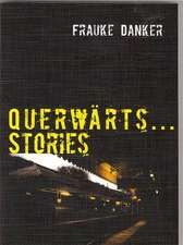 Querwärts...Stories
