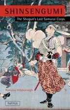 Shinsengumi : The Shogun's Last Samurai Corps