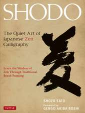 Shodo: The Quiet Art of Japanese Zen Calligraphy, Learn the Wisdom of Zen Through Traditional Brush Painting