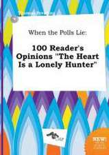 When the Polls Lie: 100 Reader's Opinions the Heart Is a Lonely Hunter