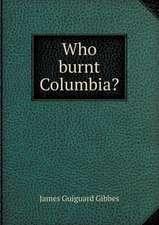 Who burnt Columbia?