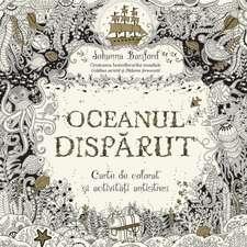 Oceanul dispărut. Carte de colorat și activități antistres