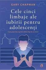 Cele cinci limbaje ale iubirii pentru adolescenți