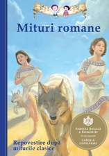 Mituri romane. Repovestire după miturile clasice