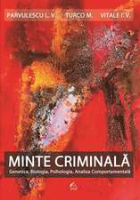 Minte Criminala: Genetica, Biologia, Psihologia, Analiza Comportamentala