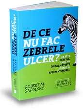 De ce nu fac zebrele ulcer?: Ce este stresul, cum ne îmbolnăvește și cum îl putem combate
